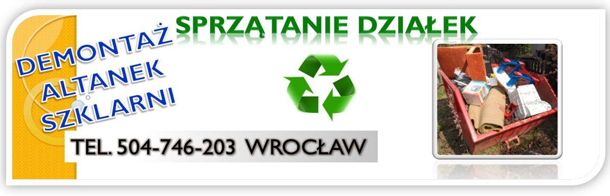 Demontaż Altan Wrocław Tel 504 746 203 Rozbiórka Komórki